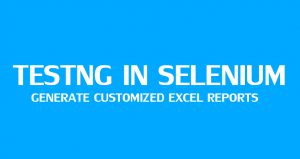 Generate Customized Excel Reports Using TestNG in Selenium